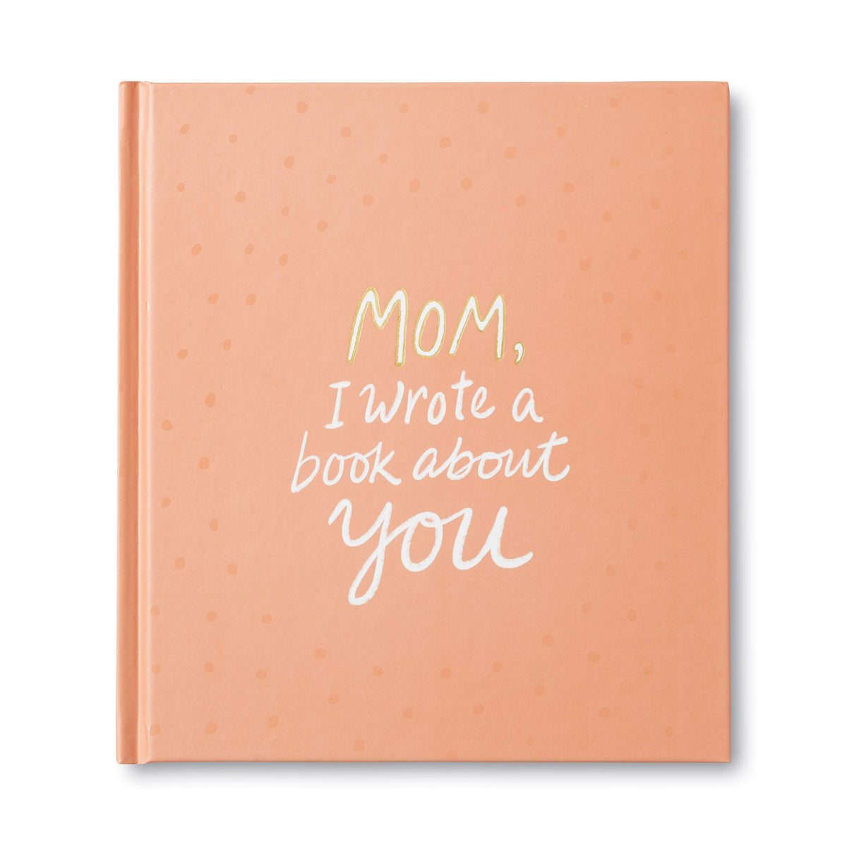 "Compendium - ""Mom, I Wrote A Book About You"" by M. H. Clark"