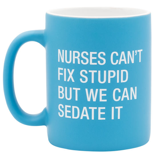 About Face Designs - Nurses Can't Fix Stupid But We Can Sedate It Mug