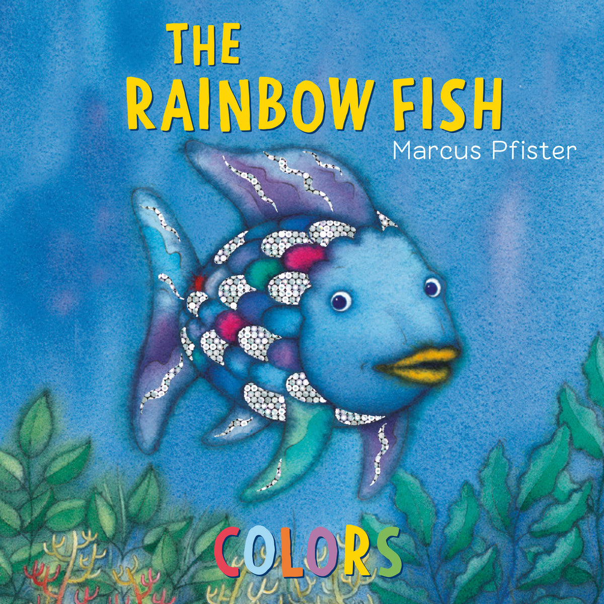 """The Rainbow Fish Colors"" by Marcus Pfister"