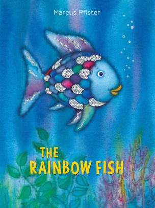 """The Rainbow Fish"" by Marcus Pfister"