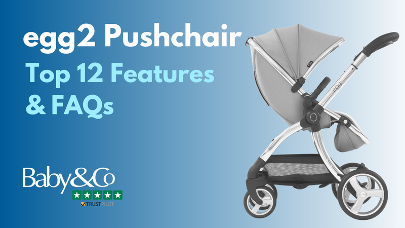 egg2 Pram & Pushchair Guide: Top Features and FAQs