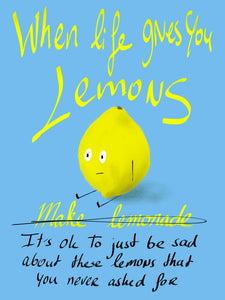 When life gives you lemons - Sad Lemon
