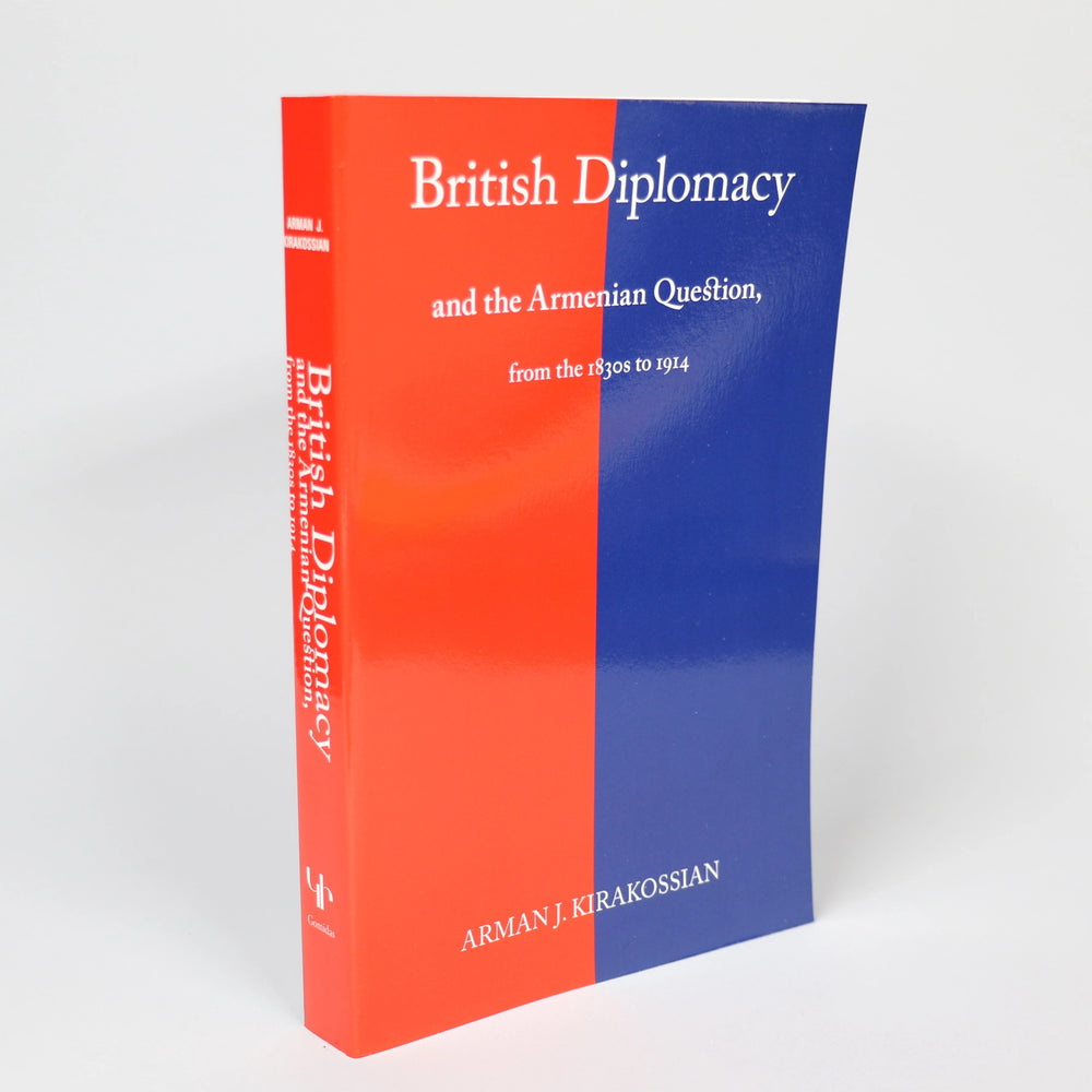 British Diplomacy and the Armenian Question: From the 1830s to 1914