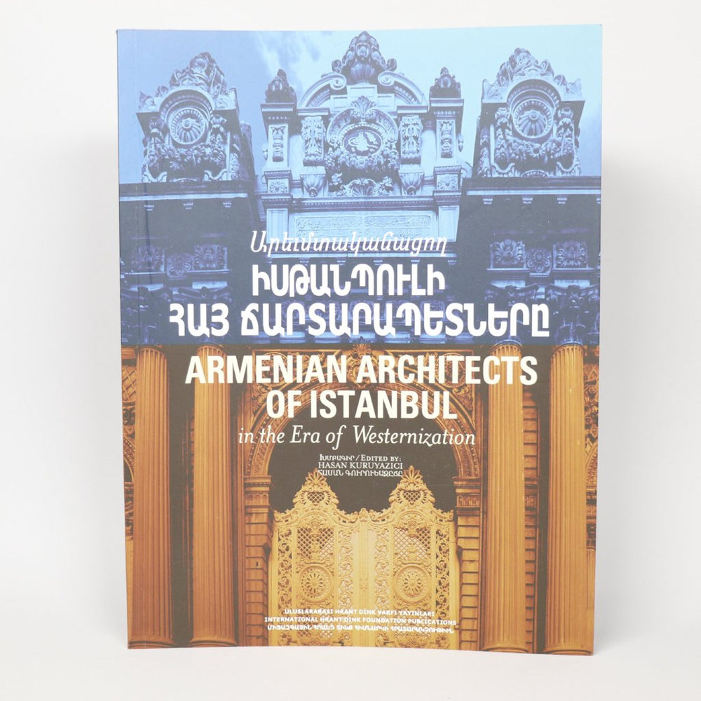 Armenian Architects of Instanbul: In the Era of Westernization