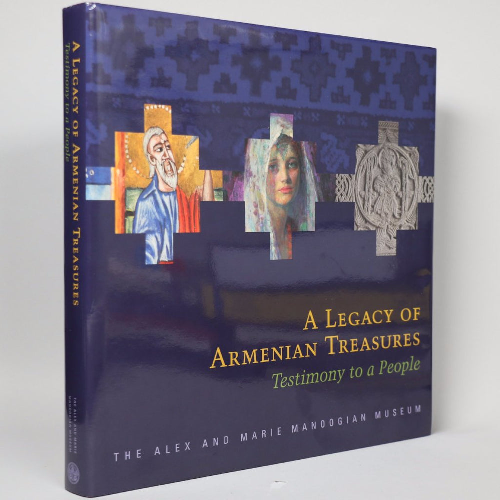 A Legacy of Armenian Treasures: Testimony to a People