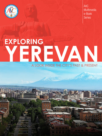 Exploring Yerevan: A Look Inside the City's Past & Present