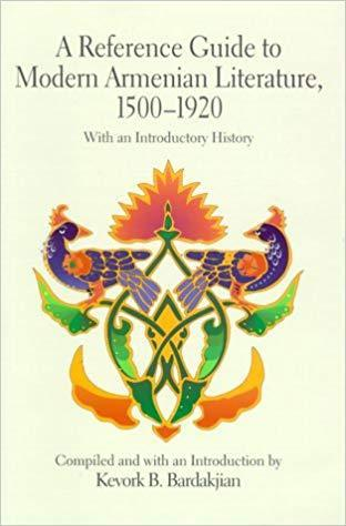 A Reference Guide to Modern Armenian Literature, 1500-1920: With an Introductory History