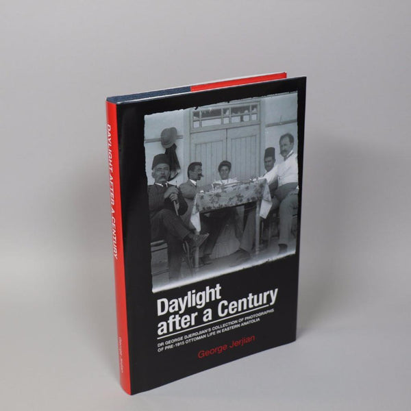 Daylight After a Century: Dr. George Djerdjian's Collection of Photographs of pre-1915 Ottoman Life in Eastern Anatolia
