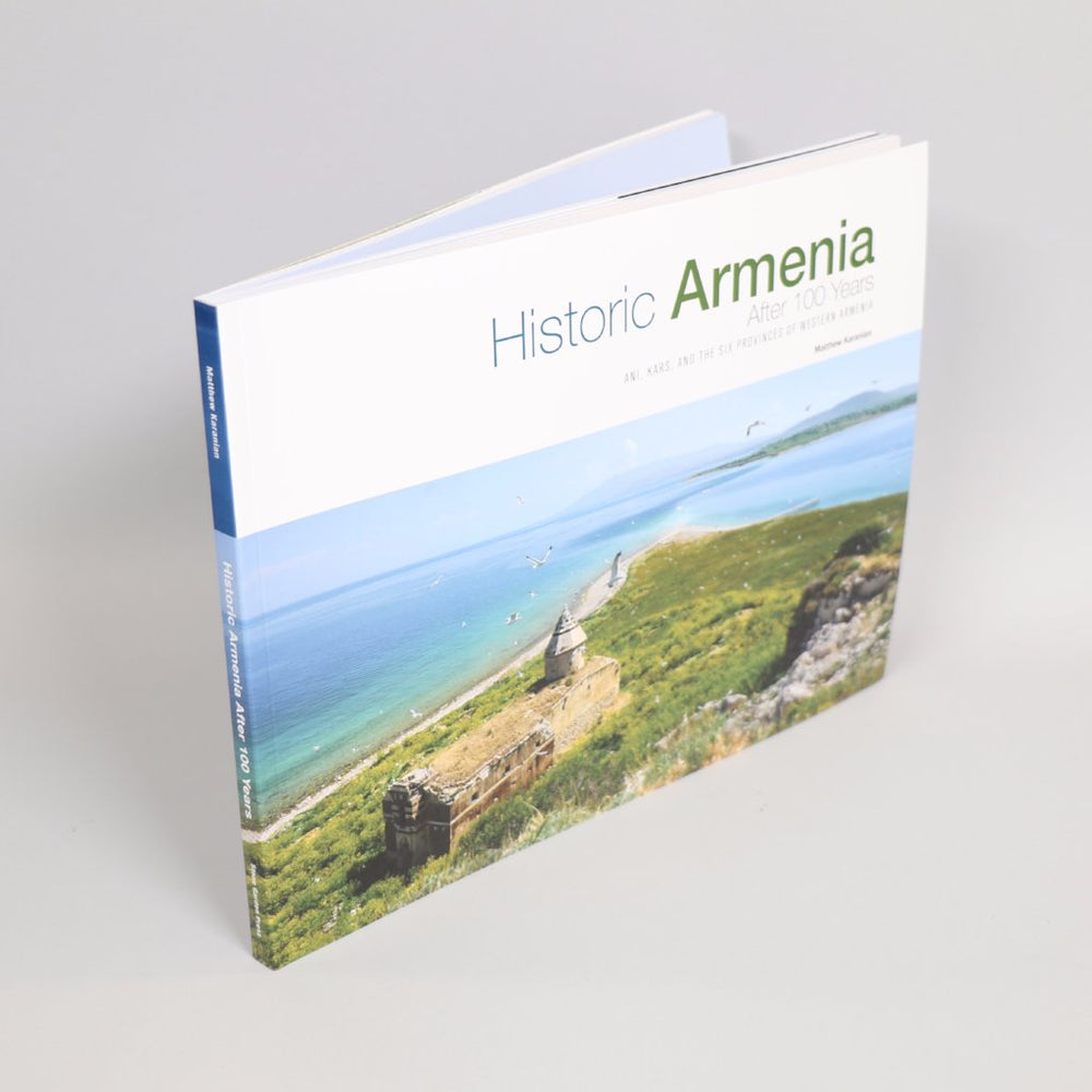 Historic Armenia After 100 Years: Ani, Kars and the Six Provinces of Western Armenia