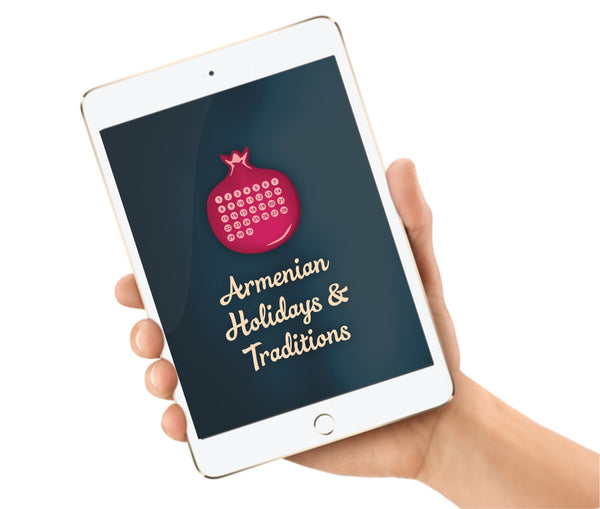 Armenian Holidays & Traditions - App by AGBU