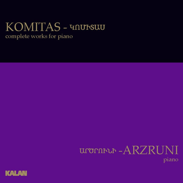 KOMITAS: Complete Works for Piano by Şahan Arzruni