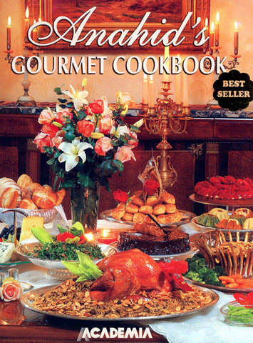 Anahid's Gourmet Cookbook