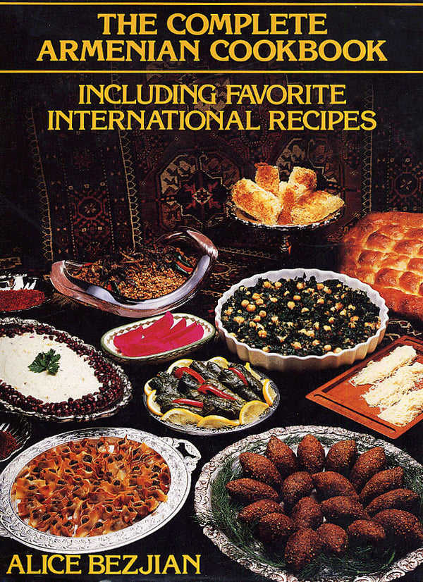 THE COMPLETE ARMENIAN COOKBOOK