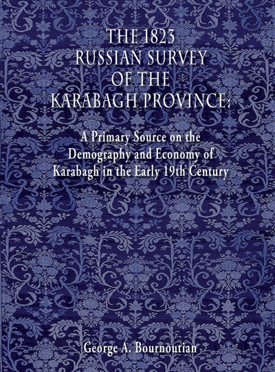 The 1823 Russian Survey of the Karabagh Province: A Primary Source on the Demography...