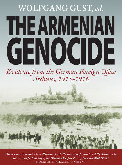 The Armenian Genocide: Evidence from the German Foreign Office Archives, 1915-1916