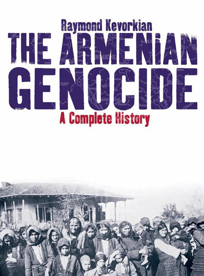 The Armenian Genocide: A Complete History