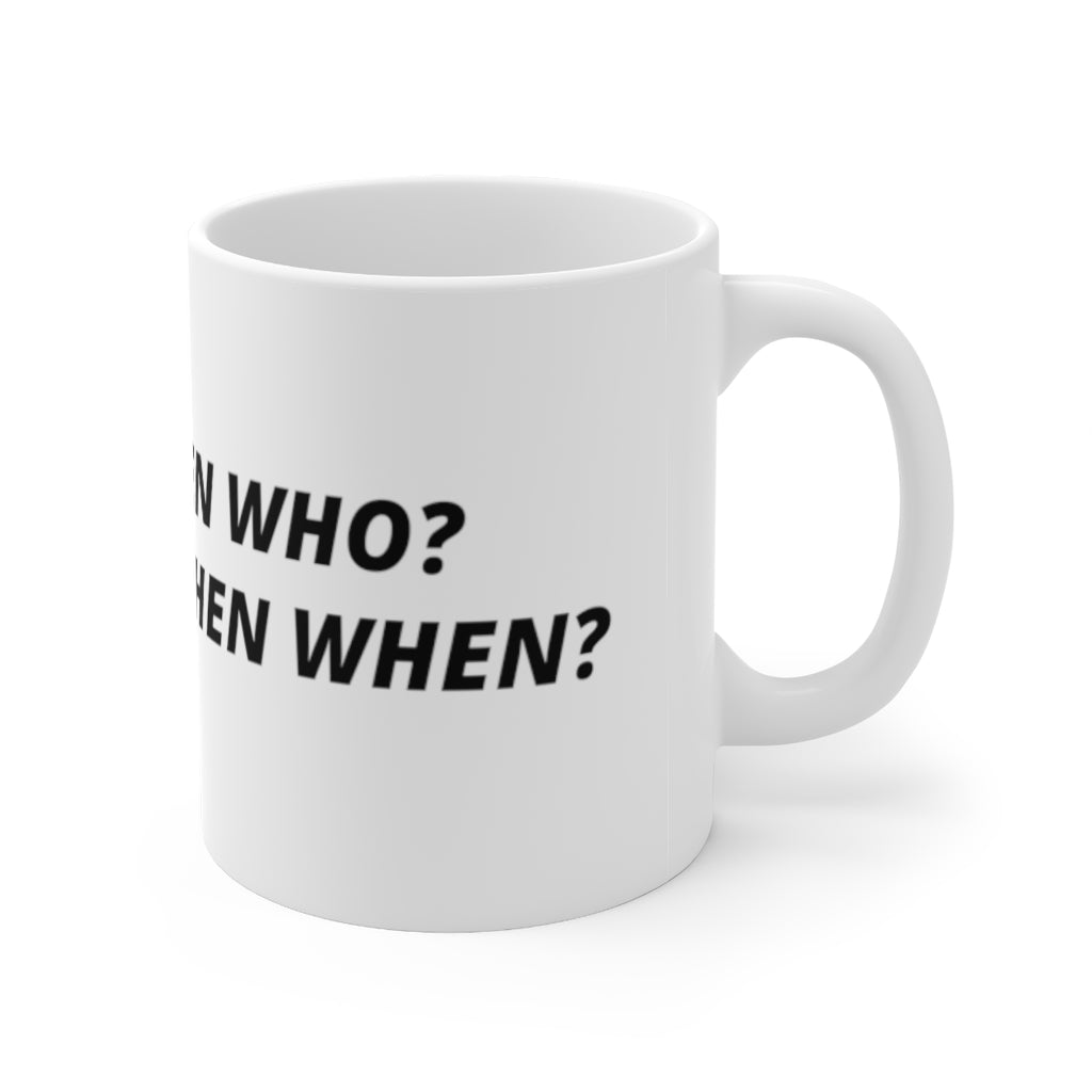 If not me then who? - Mug