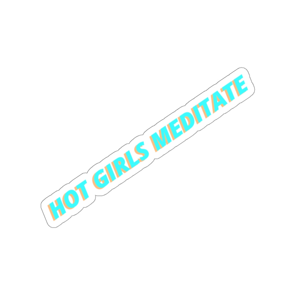 Hot Girls Meditate - Sticker
