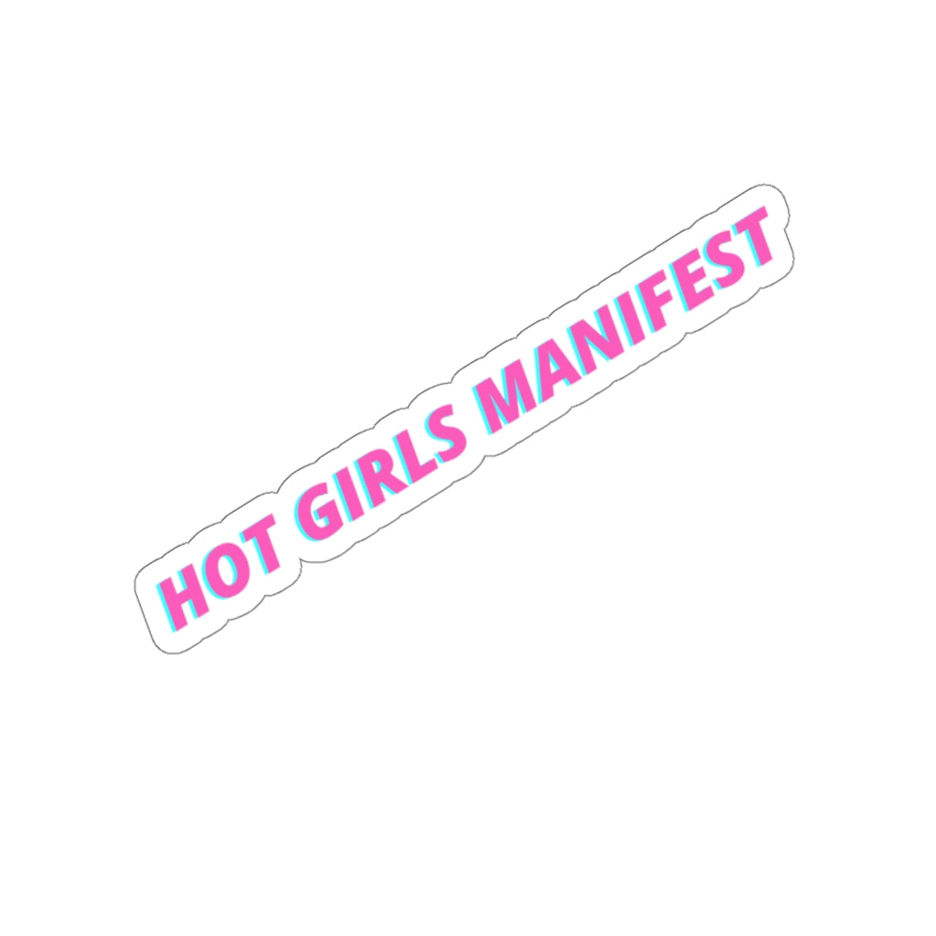 Hot Girls Manifest - Sticker