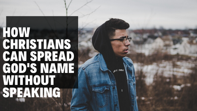 How Christians Can Spread God's Name Without Speaking