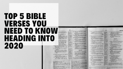 Top 5 Bible Verses You Need To Know Heading Into 2020