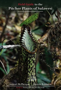 Field Guide to the Pitcher Plants of Sulawesi