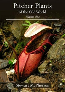 Pitcher Plants of the Old World Volume One