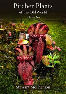 Pitcher Plants of the Old World Volume Two