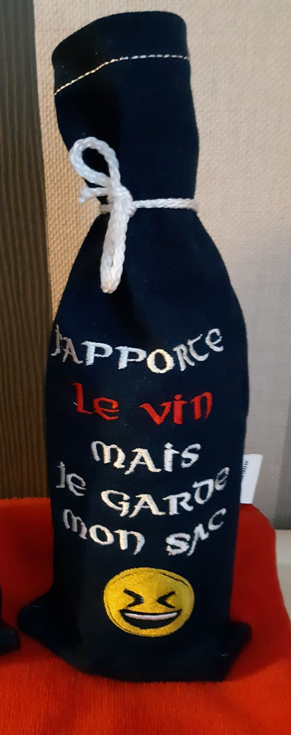 WINE BOTTLE BAG, embroidered writing: '' I bring the wine but I keep the bag '', Marcelle Lévesque