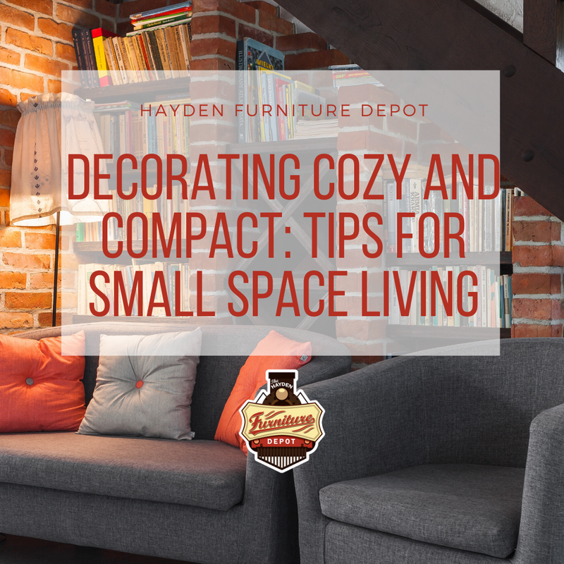 Decorating Cozy and Compact: Tips for Small Space Living
