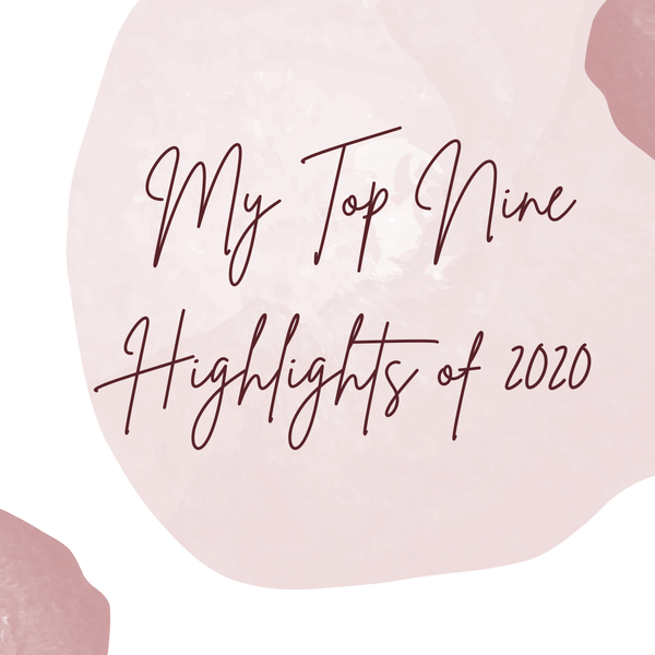My Top 9 Highlights of 2020
