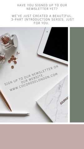 Sign up to our newsletter and join our Cocorose Family