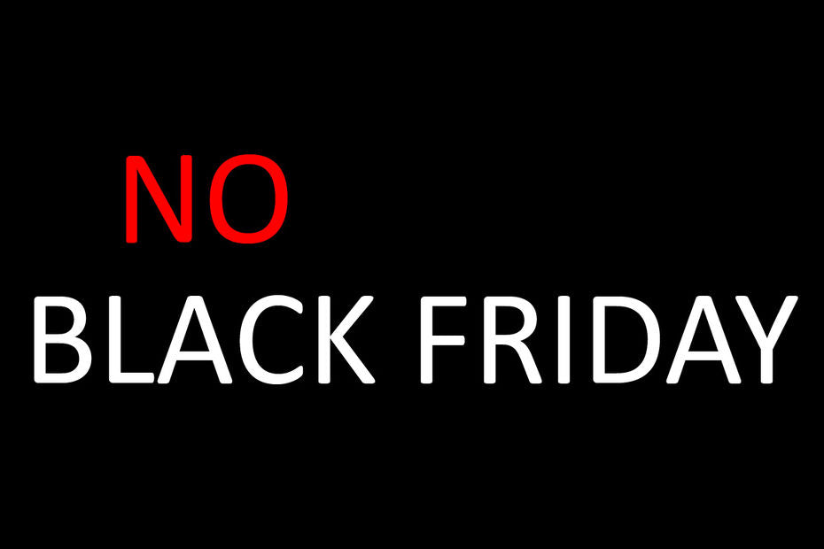 Why we do not do black Friday