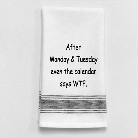 Sentiment Bistro Towels, After Monday & Tuesday...
