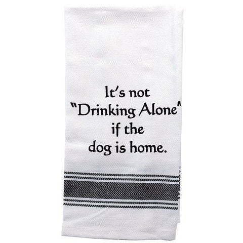 Sentiment Bistro Towel, It's not drinking alone