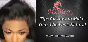 Tips for How to Make Your Wig Look Natural