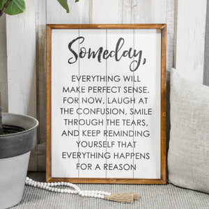 Someday, Everything Will Make Perfect Sense Sign