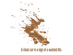 A Clean Car is a sign of a wasted life - external car sticker 8cm x 8cm