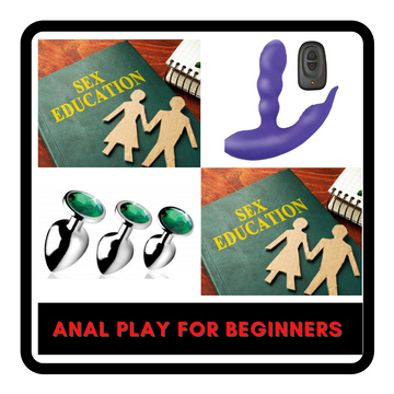Learning Series - Anal Play For Beginners