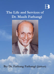 The Life and Services of Dr. Masih Farhangi