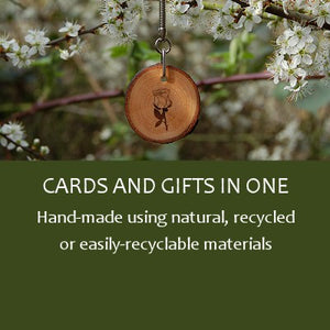 Cards and Gifts in One. Hand-made using natural, recycled or easily-recyclable materials