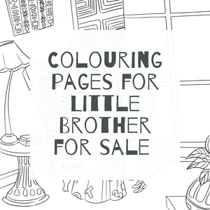 COLOURING PAGES - LITTLE BROTHER FOR SALE