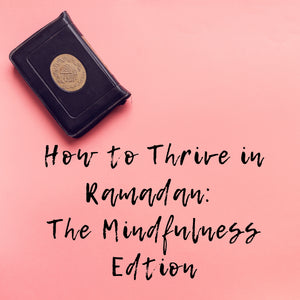 How To Thrive In Ramadan