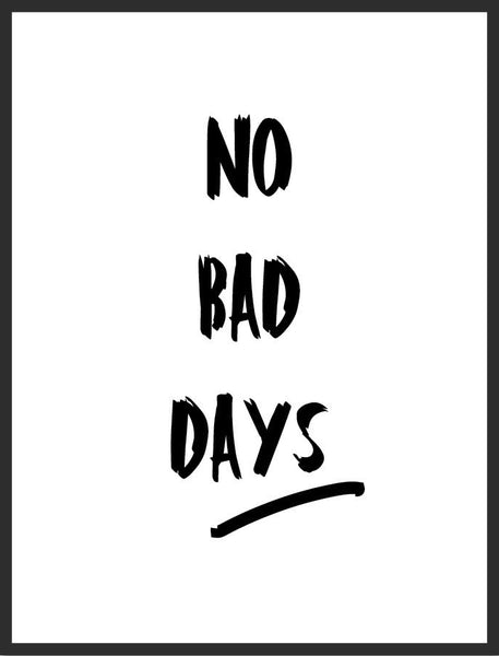 No Bad Days Print