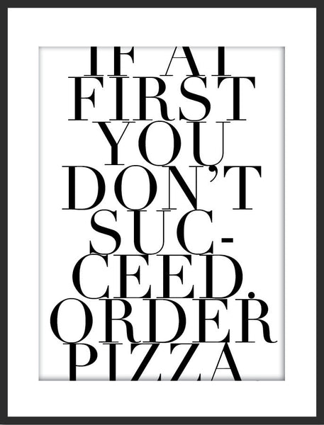 Sucess & Pizza Print