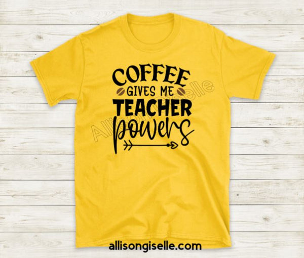 Coffee Gives Me Teacher Power Shirts, Shirt For Teacher, Teacher Shirt, Teacher t shirt, Crew Neck Shirt, Teacher Gifts, Gift For Teacher