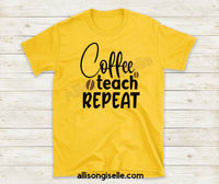 Coffee Teach Repeat Shirts, Shirt For Teacher, Teacher Shirt, Teacher t shirt, Crew Neck Shirt, Teacher Gifts, Gift For Teacher