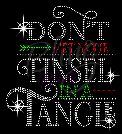 Don't Get Your Tinsel In A Tangle Rhinestone Shirt, Christmas Shirt, Rhinestone Shirts, School Christmas t Shirts, Ugly Sweater