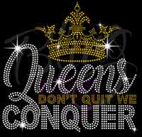 Queens Don't Quit We Conquer Shirt, Crew Neck Shirt, Rhinestone Shirts, Bling Shirts, BLM Shirt,