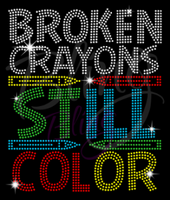 Broken Crayons Still Color Autism Shirt, Autism Awareness shirts, Rhinestone Autism Shirt, Autism Shirt, Autism Awareness Shirt